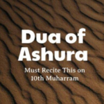 Dua of Ashura – Dua To Recite on 10th Muharram