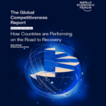 WorldEconomic Forum's Annual Global Competitiveness Report Examines, Recovery from COVID-19 Can Build Productive, Sustainable, and Inclusive Economic Systems